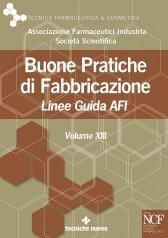 BUONE PRATICHE DI FABBRICAZIONE – LINEA GUIDA AFI VOLUME XIII