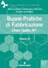 BUONE PRATICHE DI FABBRICAZIONE – VOLUME IX – LINEE GUIDA AFI