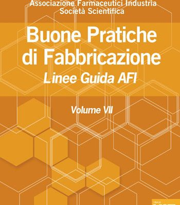 BUONE PRATICHE DI FABBRICAZIONE VOLUME VII – LINEE GUIDA AFI