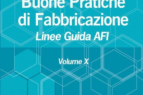 BUONE PRATICHE DI FABBRICAZIONE VOLUME X – LINEE GUIDA AFI
