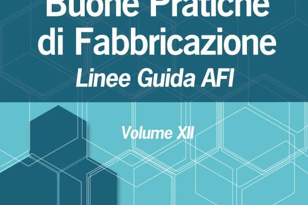 BUONE PRATICHE DI FABBRICAZIONE VOLUME XII – LINEE GUIDA AFI