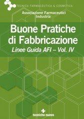 Buone Pratiche di Fabbricazione-Vol. IV Linee Guida AFI 2007